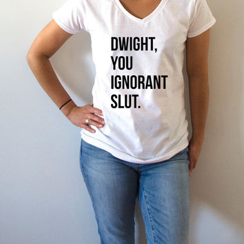 Dwight you ignorant slut V-neck T-shirt For Women The office tv show bears beets battlestar funny slogan fashion gifts womens ladies lady