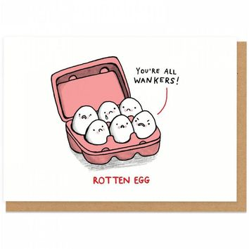 You're All Wankers Rotten Eggs Card