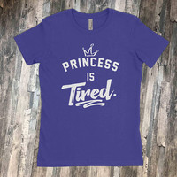 Princess is Tired  |  Go Ahead and Say something Stupid So I Can Throat-Punch You  |  Premium Soft Cotton T-Shirt | Voodoo Vandals VV-47