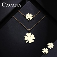CACANA Stainless Steel Sets For Women Clover Shape Necklace Bracelets Earrings For Women Lover's Engagement Jewelry S79