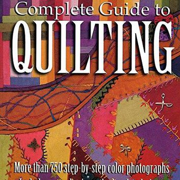 Better Homes and Gardens: Complete Guide to Quilting, More than 750...