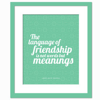Language of Friendship is Words not Meanings - Art Print - Thoreau Typography Poster - Best Friends Poster - Sentimental Gift for Friend