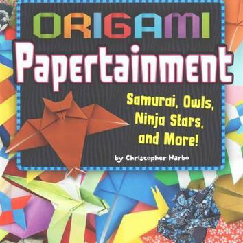 Origami Papertainment: Samurai, Owls, Ninja Stars, and More! (Edge Books)