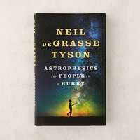 Astrophysics for People in a Hurry By Neil deGrasse Tyson | Urban Outfitters