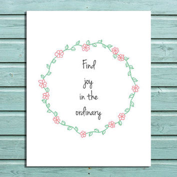 "Digital Floral color Print ""Find Joy in the Ordinary"" Home Decor Wall Art Wreath Typography Inspirational Quote"