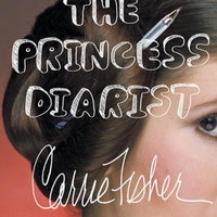 The Princess Diarist: Carrie Fisher: 9780399173592: