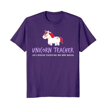 Unicorn Teacher Shirt- Funny Cute Back School Teaching Gift
