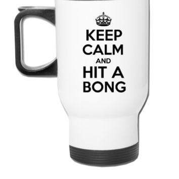 Keep Calm and Hit a Bong - Travel Mug