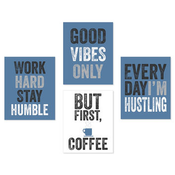 But First Coffee Everyday I'm Hustling Art Print Set of Four 5x7, 8X10, 11x14 Good Vibes Only  Work Hard Stay Humble Wall Decor Office Decor