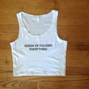 Queen of Fucking everything cropped tee brandy melville inspired golden youth clothing tight croptop comfortable shirts funny graphic tees