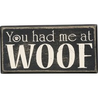 You Had Me at WOOF - Mini Wood Box Sign - Black & White for wall hanging, table or desk 4-in
