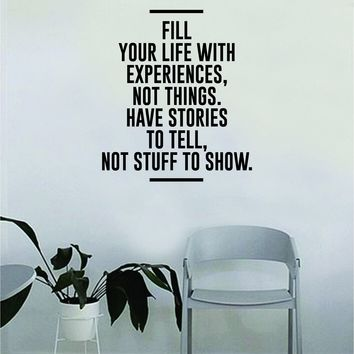 Fill Your Life With Experiences Not Things Wall Decal Quote Home Room Decor Decoration Art Vinyl Sticker Inspirational Motivational Adventure Teen Travel Wanderlust