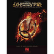 The Hunger Games: Catching Fire - Music From The Motion Picture Score - Piano Solo Songbook