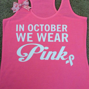 In October We Wear Pink - Ruffles with Love - Breast Cancer Tank - Racerback Tank - Womens Fitness - Workout Clothing - Workout Shirts with Saying
