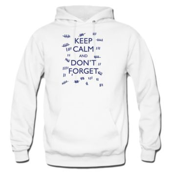 keep calm and don't forget hoodie