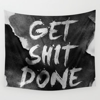 get shit done Wall Tapestry by Stoianhitrov