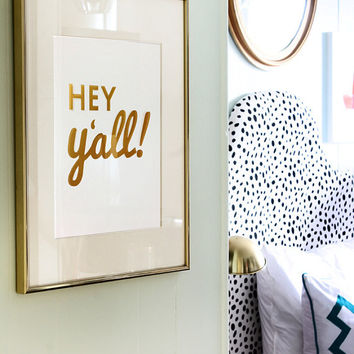 Gold Foil Southern Sayings: 11 x 14 Hey Y'all Gold Foil Print - Sweet Southern Charm Wall Art