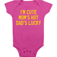 Mommy Daddy Baby Onesuit Onsie Onsy Mom Dad  Gift Shirt Outfit - I'm Cute Moms Hot Dads Lucky Mothers Fathers Day Onesuit
