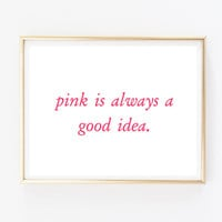 pink is always a good idea tumblr pintrest quote typographic print word quote art print wall decor girly tumblr room decor framed quotes