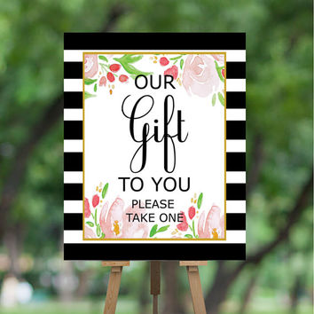 WEDDING SIGN PRINTABLE - Our Gift To You Wedding Favor Sign - 8X10 Digital Print, Wedding Sign Download - Take A Favor Sign - Reception Sign