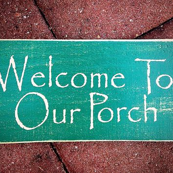 12x6 Welcome To Our Porch Wood Sign