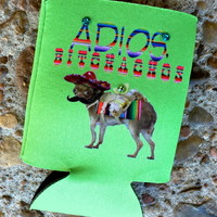 Adios Bitchachos! koozie from PeaceLove&Jewels