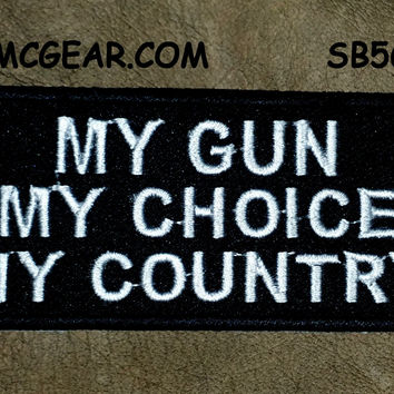 My Gun My Choice My Country Patch Morale patches Embroidered Biker patches