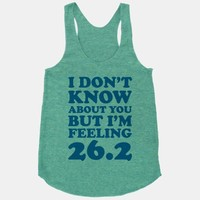 I Don't Know About You But I'm Feeling 26.2