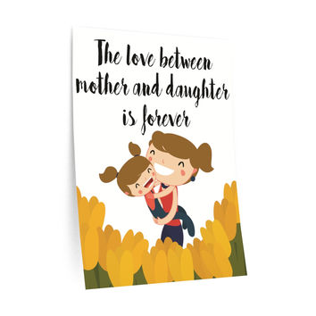 Mothers Day Gifts Wall Decals The Love Between Mother and Daughter is Forever