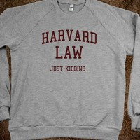 Harvard Law (Just Kidding Sweater) - College Is For Your mom