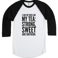 I like my men like my tea: Strong, Sweet and Southern. T-shirt (icl...