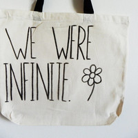 We were infinite. with flower - The Perks of Being a Wallflower - tote bag // hand-drawn