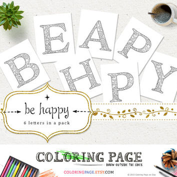 Coloring Pages Be Happy Printable Alphabets Coloring Letters Stress Relieving Adult Coloring Book Printable Art Instant Download Digital Art
