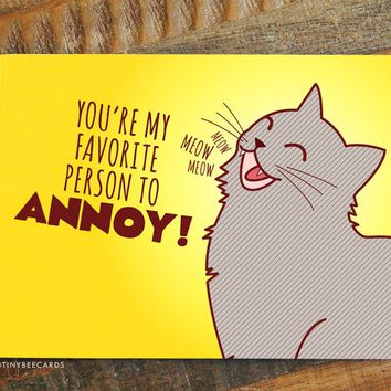 You're My Favorite Person to Annoy! – Funny Cat Valentine Card