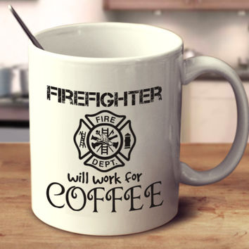 Firefighter Will Work For Coffee