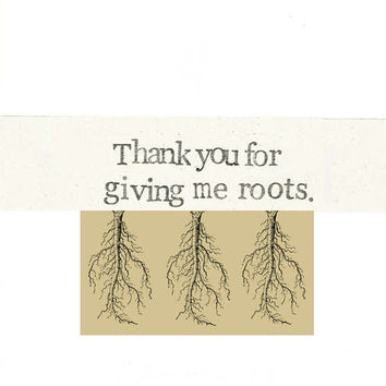 Thank You For Giving Me Roots | Funny Mother's Day Father's Day Mom Dad Nature Rustic Simple Anniversary Garden Pun Plants Humor