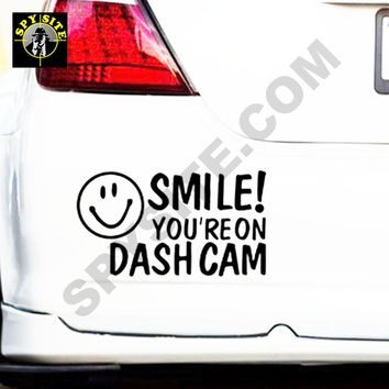 Bumper Sticker - Smile! You are on Dash Cam