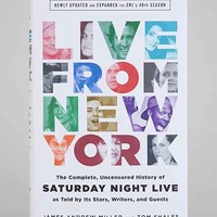 Live From New York: The Complete, Uncensored History Of Saturday Night Live By James Andrew Miller & Tom Shales- Assorted One