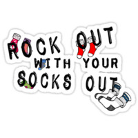 ROCK OUT WITH YOUR SOCKS OUT