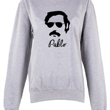 Pablo Narcos unisex womens mens ladies crew neck  sweatshirt Pablo Emilio Escobar Gaviria i feel like