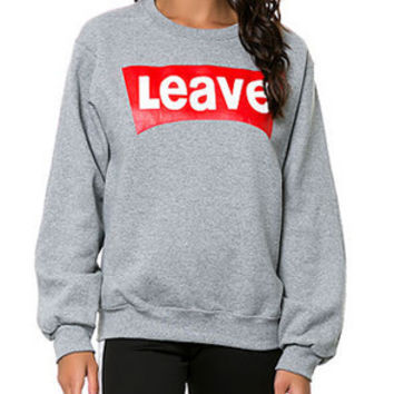 Leave Sweatshirt