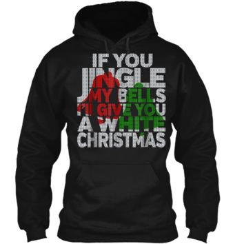 Mens Funny Jingle My Bells Funny Adult Christmas  Pullover Hoodie 8 oz
