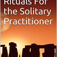 Wiccan Rituals For the Solitary Practitioner