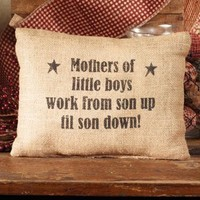 Mothers of Little Boys Work From Son Up - French Flea Market Burlap Accent Throw Pillow - 9-in x 7-in