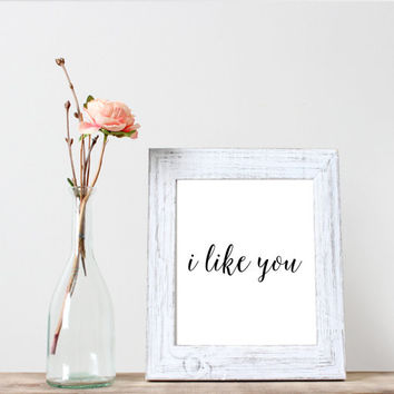 """Inspirational quote""""I like you""""Love quote,Home decor,Room decor,Typographyc print,Printable art,Instant download,Word art"""