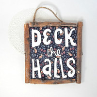Holiday Wall Plaque // Deck the Halls // Rustic Christmas Decor // Hand-Painted Wall Art //  Upcycled