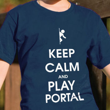 Keep calm and play portal Tee Shirt by DesignNoy on Etsy