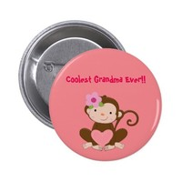 Coolest Grandma,Mom Ever Button,Monkey Girl Baby Button
