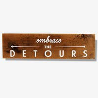 Embrace The Detours Reclaimed Wood Sign