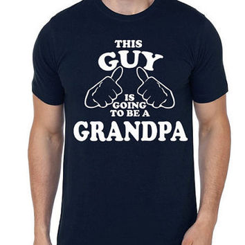 This Guy is going to be a Grandpa T-Shirt | Father T Shirt | Father's Day Gift | Grandpa T Shirt